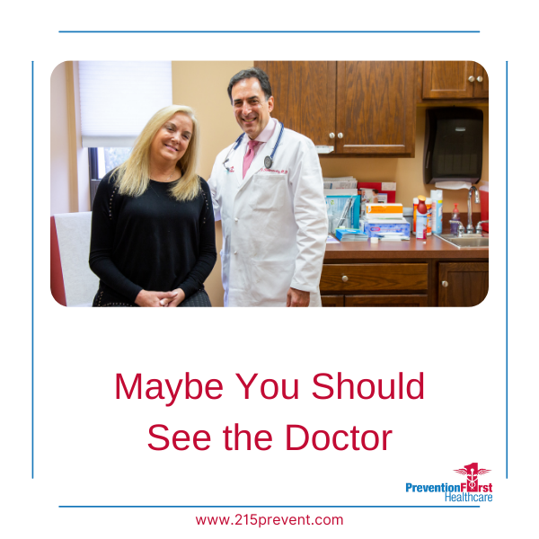 Maybe you should see the doctor