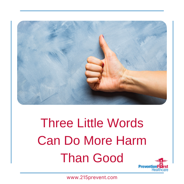 Three Little Words can do more harm than good