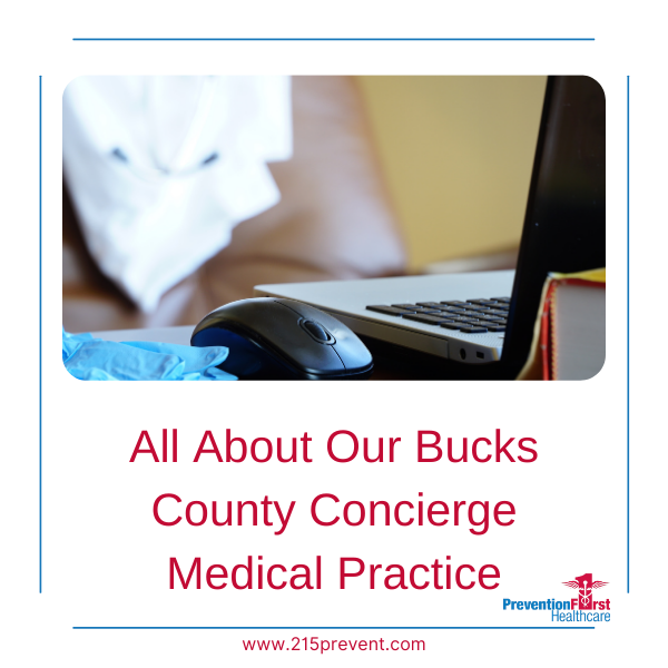 all about our Bucks County Concierge Medical Practice