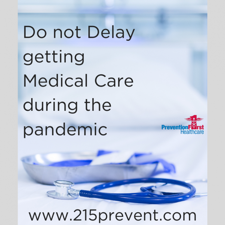 do not delay medical care during the pandemic